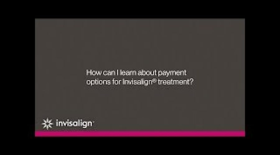 Payment Options For Invisalign® Treatment   Invisalign