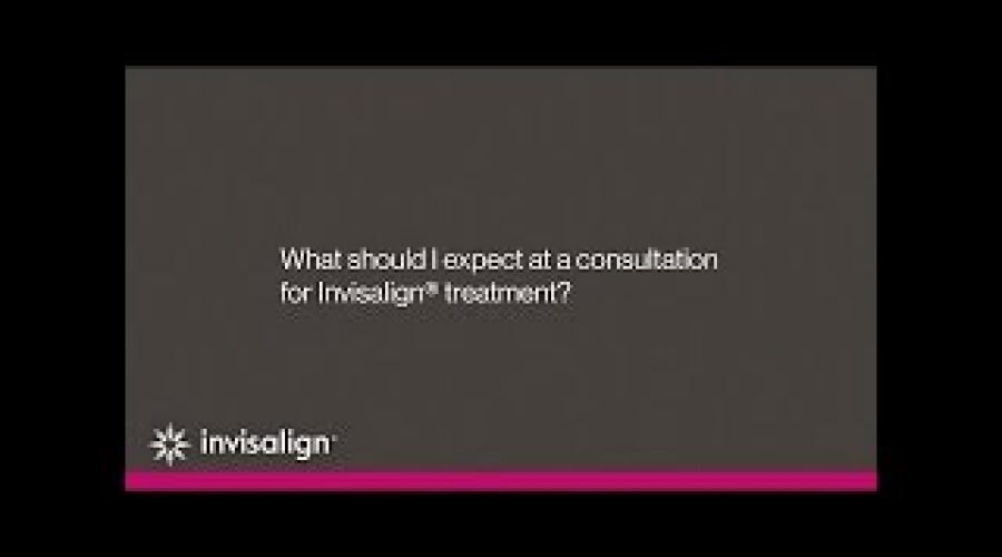 What To Expect At An Invisalign® Treatment Consultation   Invisalign