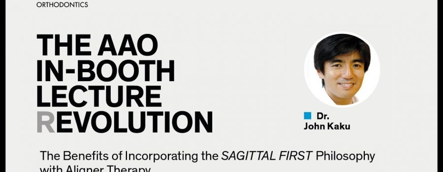 Dr. John Kaku – The Benefits of Incorporating the SAGITTAL FIRST Philosophy with Aligner Therapy