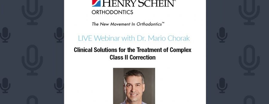 Clinical Solutions for the Treatment of Complex Class II Correction LIVE Webinar with Dr  Chorak