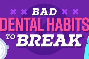 Bad Dental Habits To Break